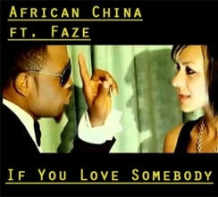 African China - If You Love Somebody ft. Faze
